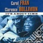 Carol Fran & Clarence Hollmon - It's About Time cd musicale di Carol fran & clarence hollmon