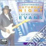 Southside saturday night - cd musicale di Lucky lopez evans