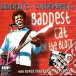 Baddest cat on the block - campbell eddie c. cd musicale di C.campbell Eddie