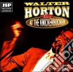 Live at the knickerbocker cd musicale di Walter horton with r