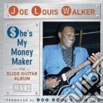 She is money maker cd musicale di Joe louis walker