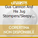 Same cd musicale di Gus cannon/sleepy jo