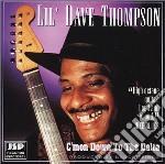 C'mon down to the delta - cd musicale di Lil' dave thompson