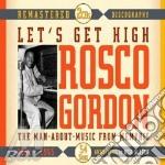 LET'S GET HIGH                            cd musicale di GORDON ROSCO