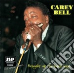 Carey Bell - Brought Up The Hard Way cd musicale di Bell Carey