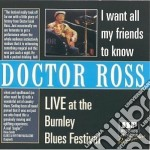 I want all my friends to - cd musicale di Ross Doctor