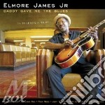 DADDY GAVE ME THE BLUES cd musicale di ELMORE JAMES JR