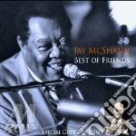 BEST OF FRIENDS                           cd musicale di MCSHANN JAY