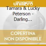 Tamara & Lucky Peterson - Darling Forever cd musicale di TAMARA & LUCKY PETER