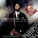 I'M HERE AND I'M GONE                     cd musicale di FLETCHER KIRK