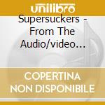 FROM THE AUDIO/VIDEO DEPT: LIVE IN ANAHE  cd musicale di SUPERSUCKERS