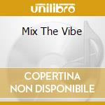 MIX THE VIBE cd musicale di VEGA LOUIE