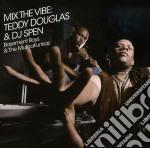 MIX THE VIBE DOUGLAS & DJ SPEN cd musicale di ARTISTI VARI