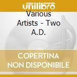 Two a.d. cd musicale di Artisti Vari