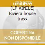 (LP VINILE) Riviera house traxx lp vinile di Ricky montanari pres