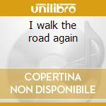 I walk the road again cd musicale
