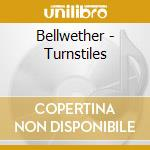 Turnstiles cd musicale di Bellwether