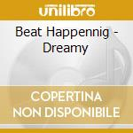DREAMY                                    cd musicale di Happening Beat