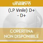 (LP VINILE) D+ lp vinile di D+
