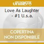 #1 U.S.A.                                 cd musicale di LOVE AS LAUGHTER