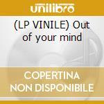 (LP VINILE) Out of your mind lp vinile di DUB NARCOTIC SOUND S