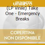 (LP VINILE) Emergency breaks lp vinile di One Take