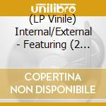 (LP VINILE) Featuring... lp vinile di INTERNAL/EXTERNAL
