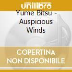 AUSPICIOUS WINDS                          cd musicale di Bitsu Yume