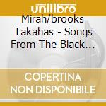 SONGS FROM THE BLACK MOUNTAIN MUSIC       cd musicale di Takahas Mirah/brooks