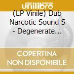 (LP VINILE) Degenerate introduction lp vinile di DUB NARCOTIC SOUND S