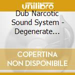 DEGENERATE INTRODUCTION                   cd musicale di DUB NARCOTIC SOUND S