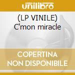 (LP VINILE) C'mon miracle lp vinile di MIRAH