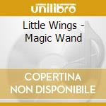 MAGIC WAND                                cd musicale di Wings Little