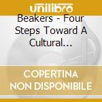 FOUR STEPS TOWARD A CULTURAL REVOLUTION   cd musicale di BEAKERS
