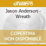 WREATH                                    cd musicale di Jason Anderson