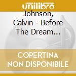 BEFORE THE DREAM FADED...                 cd musicale di Calvin Johnson