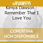 REMEMBER THAT I LOVE YOU cd musicale di Kimya Dawson