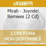 JOYRIDE: REMIXES cd musicale di MIRAH