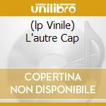 (LP VINILE) L'AUTRE CAP lp vinile di MAHER SHALAL HASH BA