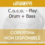 C.o.c.o. - Play Drum + Bass cd musicale di C.O.C.O.