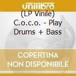 (LP VINILE) Play drums + bass lp vinile di C.O.C.O.