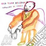 Old Time Relijun - Catharsis In Crisis cd musicale di OLD TIME RELIJUN