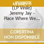 (LP VINILE) Place where we could go lp vinile di Jeremy Jay