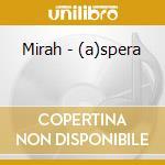 (A)SPERA                                  cd musicale di MIRAH