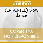 (LP VINILE) Slow dance lp vinile di Jeremy Jay