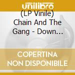 (LP VINILE) Down with liberty... upwith chains lp vinile di CHAIN AND THE GANG