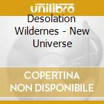 NEW UNIVERSE                              cd musicale di Wilderness Desolation
