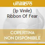 (LP VINILE) RIBBON OF FEAR                            lp vinile di Leg Hornet