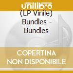 (LP VINILE) BUNDLES                                   lp vinile di BUNDLES