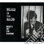 Chain And The Gang - Music's Not For Everyone cd musicale di CHAIN AND THE GANG